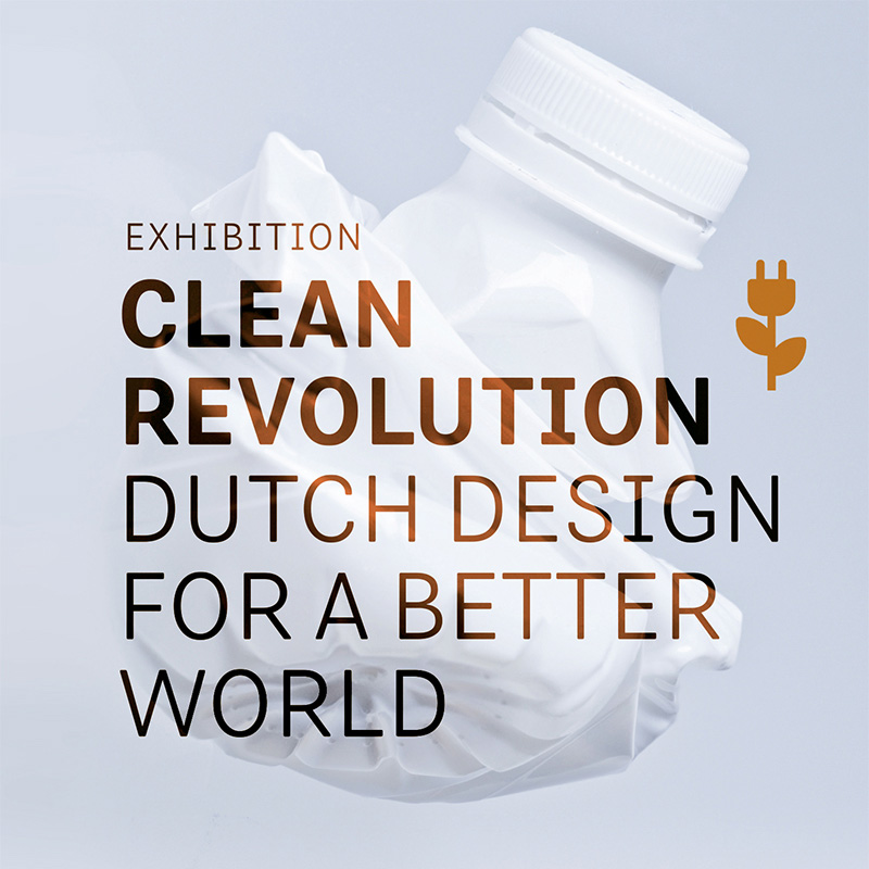 Clean Revolution: Dutch Design for a Better World